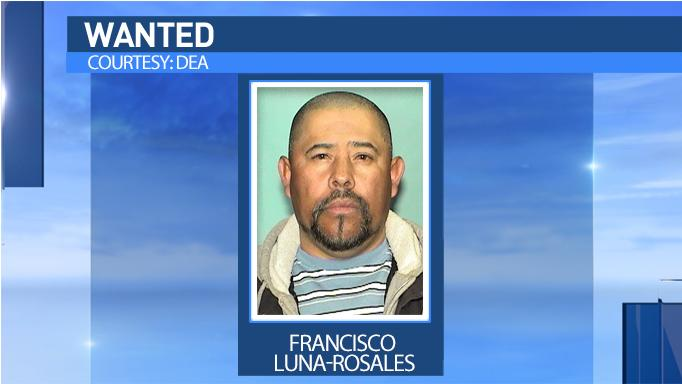 Francisco Luna-Rosales is wanted by federal authorities.