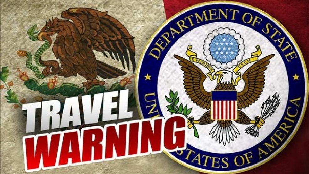 State Department Updates Travel Warning For Mexico Kgbt