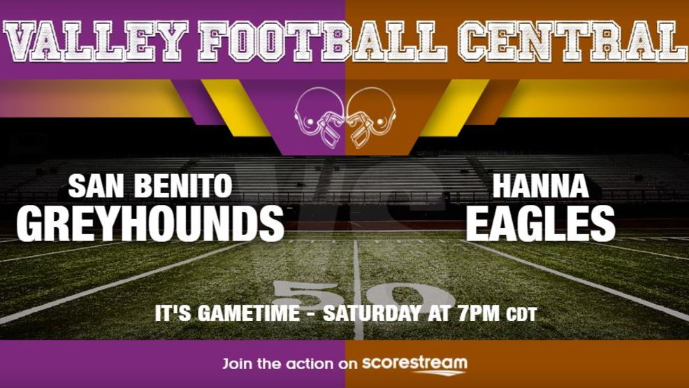 Watch Live: San Benito Greyhounds at Brownsville Hanna Eagles