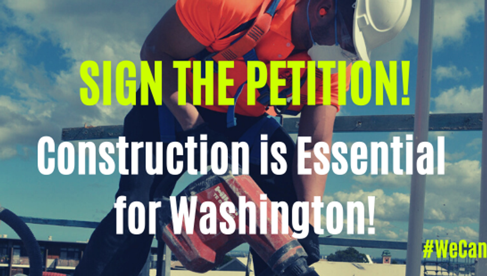 Sign the petition: Tell Gov. Inslee that construction work is essential for our economy